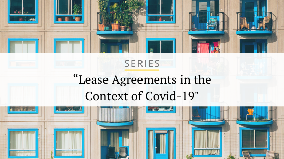 """SERIES """"Lease Agreements in the Context of Covid-19″"""